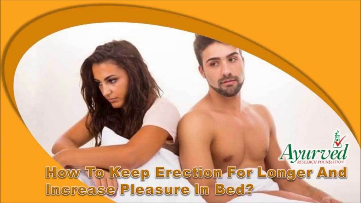 How To Keep Erection For Longer And Increase Pleasure In Bed?